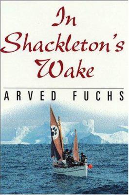 In Shackleton's Wake 9781574091380
