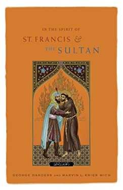 In the Spirit of St. Francis and the Sultan: Catholics and Muslims Working Together for the Common Good 9781570759079