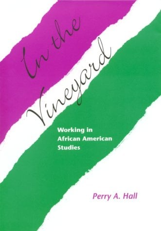 In the Vineyard: Working in African American Studies 9781572330542