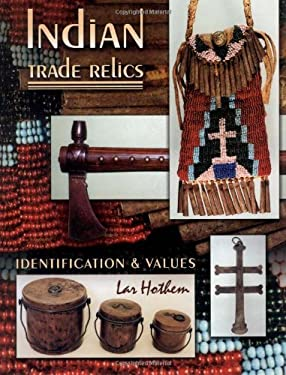 Indian Trade Relics: Identification & Values 9781574323030