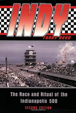 Indy: The Race and Ritual of the Indianapolis 500, Second Edition 9781574889079