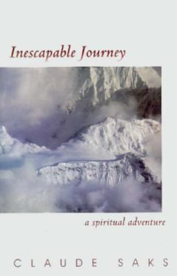 Inescapable Journey: A Spiritual Adventure 9781571740335