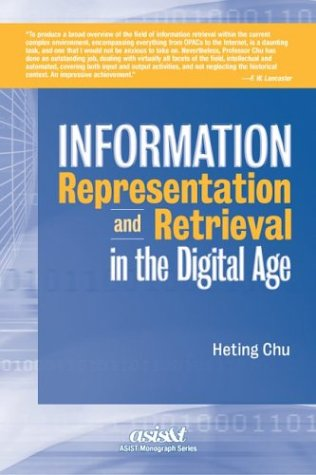 Information Representation and Retrieval in the Digital Age 9781573871723
