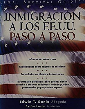 Inmigracion a Los Ee.Uu., Paso a Paso 9781572482500