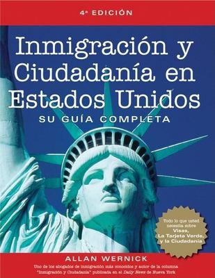 Inmigracion y Ciudadania En Estados Unidos: Su Guia Completa 9781578601769