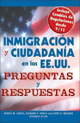 Inmigracion y Ciudadania En Los EE.UU. Preguntas y Respuestas = U.S. Immigration and Citizenship 9781572484009