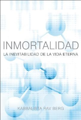 Inmortalidad: La Inevitabilidad de Le Vida Eterna 9781571895622