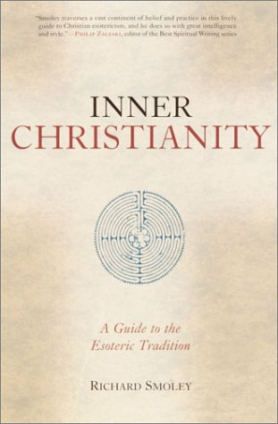 Inner Christianity: A Guide to the Esoteric Tradition 9781570628108