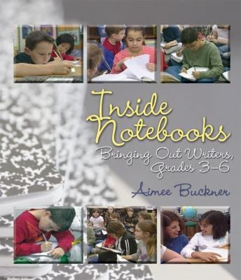 Inside Notebooks: Bringing Out Writers, Grades 3-6 [With Booklet] 9781571104373