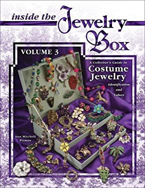 Inside the Jewelry Box, Volume 3: A Collector's Guide to Costume Jewelry: Identification and Values 9781574326079