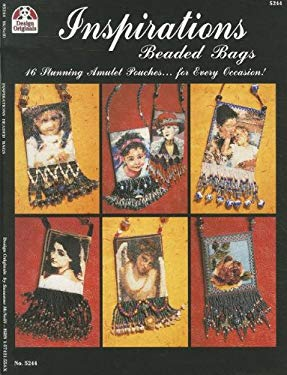Inspirations Beaded Bags: 16 Stunning Amulet Pouches for Every Occasion! 9781574215540