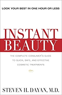 Instant Beauty: The Complete Consumer's Guide to Quick, Safe and Effective Cosmetic Procedures 9781578262595