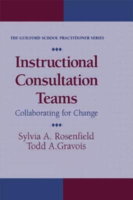 Instructional Consultation Teams: Collaborating for Change 9781572300132