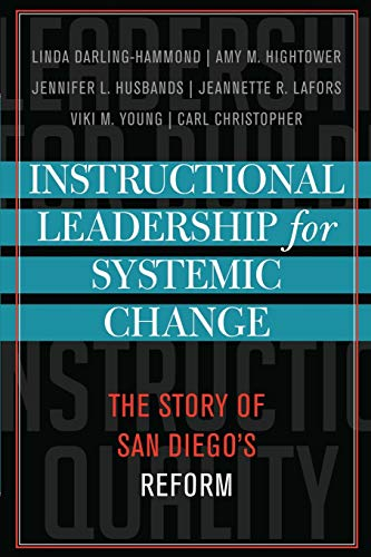 Instructional Leadership for Systemic Change: The Story of San Diego's Reform 9781578861675