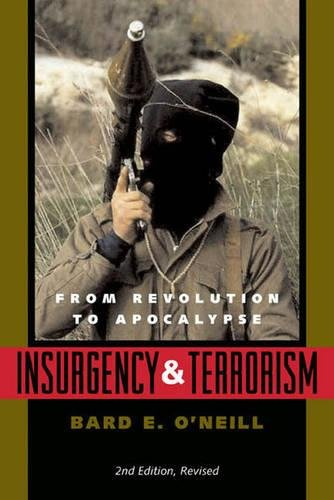 Insurgency and Terrorism: From Revolution to Apocalypse, Second Edition, Revised 9781574881721