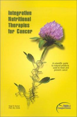 Integrative Nutritional Therapies for Cancer 9781574391039