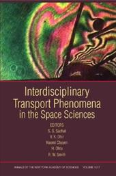 Interdisciplinary Transport Phenomena in the Space Sciences: Annals of the New York Academy of Sciences