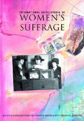 International Encyclopedia of Women's Suffrage - Hannam / Holden, Arun Ed. / Auchterlonie