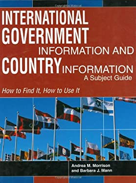 International Government Information and Country Information: A Subject Guide 9781573564793