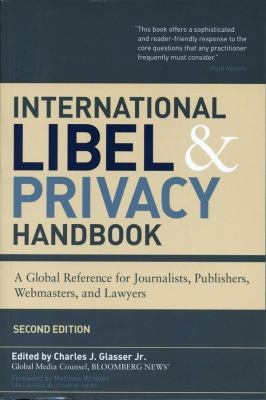 International Libel and Privacy Handbook: A Global Reference for Journalists, Publishers, Webmasters, and Lawyers 9781576603246