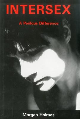 Intersex: A Perilous Difference 9781575911175
