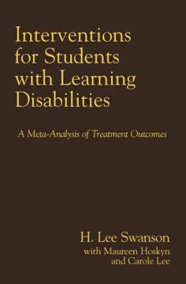 Interventions for Students with Learning Disabilities: A Meta-Analysis of Treatment Outcomes 9781572304499
