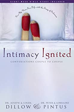 Intimacy Ignited: Conversations Couple to Couple 9781576836408