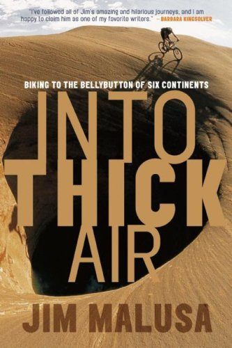 Into Thick Air: Biking to the Bellybutton of Six Continents 9781578051410
