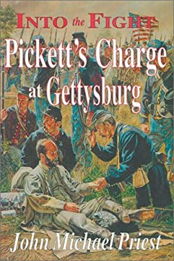 Into the Fight: Pickett's Charge at Gettysburg 9781572491380