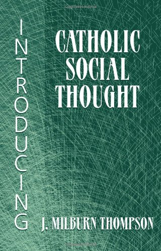 Introducing Catholic Social Thought 9781570758621