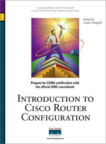 Introduction to Cisco Router Configuration 9781578700769