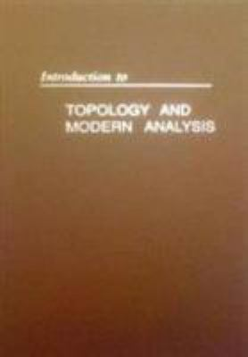 Introduction to Topology and Modern Analysis