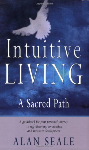 Intuitive Living: A Sacred Path 9781578632008