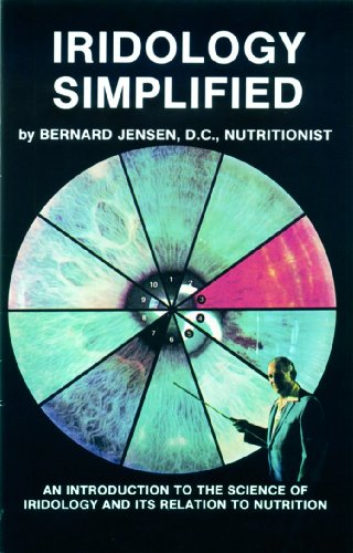 Iridology Simplified: An Introduction to the Science of Iridology and Its Relation to Nutrition 9781570672705