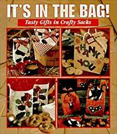 It's in the Bag!: Tasty Gifts in Crafty Sacks 7090813
