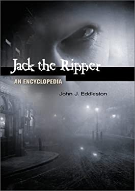 Jack the Ripper: An Encyclopedia 9781576074145