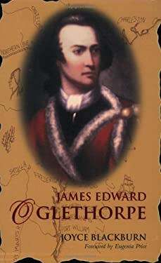 James Edward Oglethorpe: Foreword by Eugenia Price 9781577363323