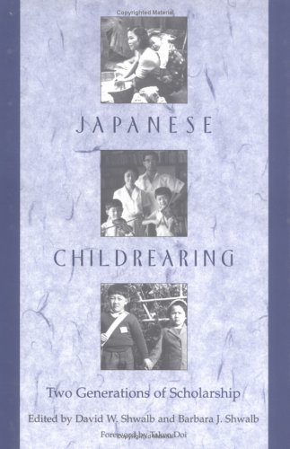 Japanese Childrearing: Two Generations of Scholarship 9781572300811
