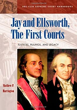 Jay and Ellsworth, the First Courts: Justices, Rulings, and Legacy 9781576078419