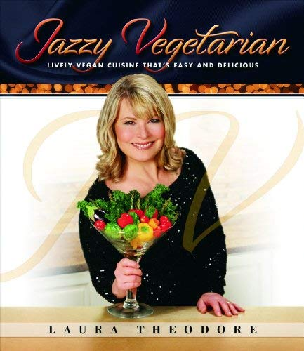 Jazzy Vegetarian: Lively Vegan Cuisine That's Easy and Delicious 9781570672613