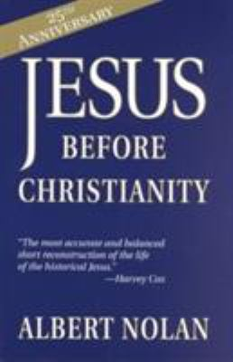 Jesus Before Christianity 9781570754043