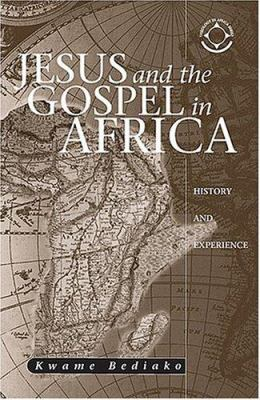 Jesus and the Gospel in Africa: History and Experience 9781570755422