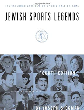 Jewish Sports Legends: The International Jewish Sports Hall of Fame, Fourth Edition 9781574889512