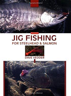 Jig Fishing for Steelhead & Salmon 9781571883919
