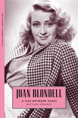Joan Blondell: A Life Between Takes 9781578069613