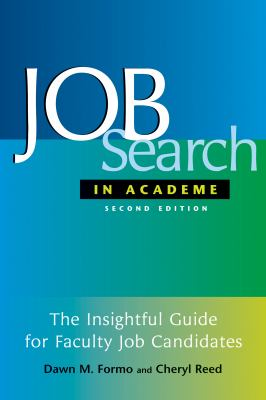 Job Search in Academe: How to Get the Position You Deserve 9781579221348
