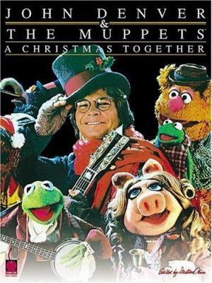 John Denver & the Muppets(tm) - A Christmas Together 9781575605586