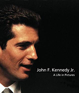 John F. Kennedy Jr.: A Life in Pictures 9781576872642