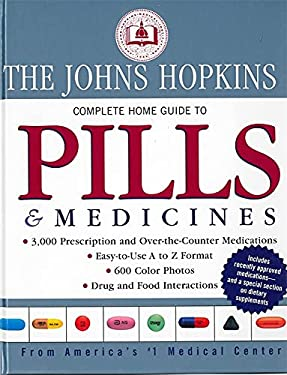 Johns Hopkins Complete Home Guide to Pills & Medicines 9781579123598
