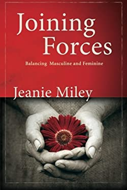 Joining Forces: Balancing Masculine and Feminine 9781573125079